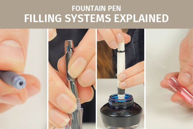 Fountain Pen Filling Systems Explained